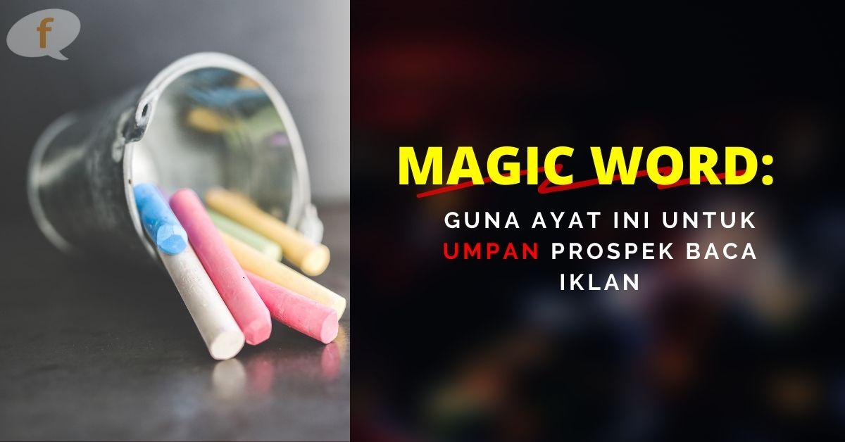 Magic Word: Guna Ayat Ini Untuk Umpan Prospek Baca Iklan