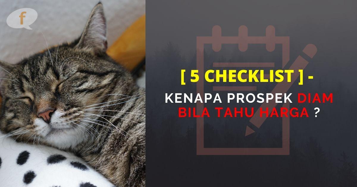 [5 Checklist] – Kenapa Prospek Diam Bila Tahu Harga?